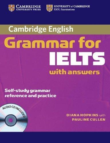 Cambridge Grammar for IELTS Student's Book with Answers and Audio CD (Cambridge Grammar for First Certificate, Ielts, Pet) by Hopkins, Diane Pap/Com edition (2007)