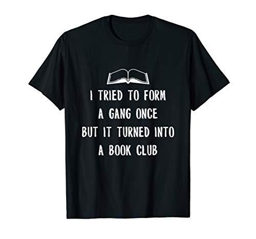 Lesebuch Versuchte Formular Gang sobald es in einem Buchclub T-Shirt - Gang Green T-shirt