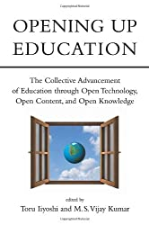 Opening Up Education: The Collective Advancement of Education through Open Technology, Open Content, and Open Knowledge (2008-09-05)