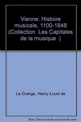 Vienne, histoire musicale, tome 1 : 1100-1848