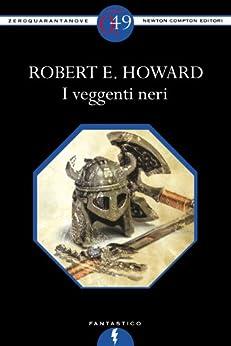 I veggenti neri (eNewton Zeroquarantanove) di [Howard, Robert E.]