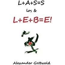 L+A+S=S los & L+E+B=E!