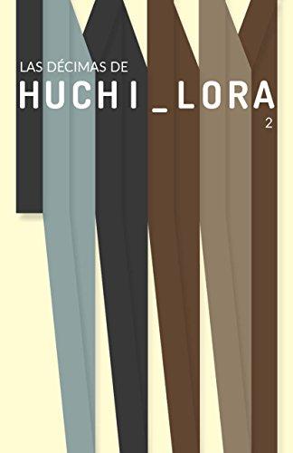 Las Décimas de Huchi Lora 2