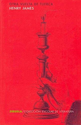 Otra vuelta de tuerca (Siruela/Colección Escolar) por Henry James