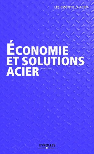 Economie et solutions acier : Guide pratique à l'usage des professionnels du BTP
