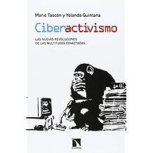 Ciberactivismo: Las nuevas revoluciones de las multitudes conectadas (Mayor)
