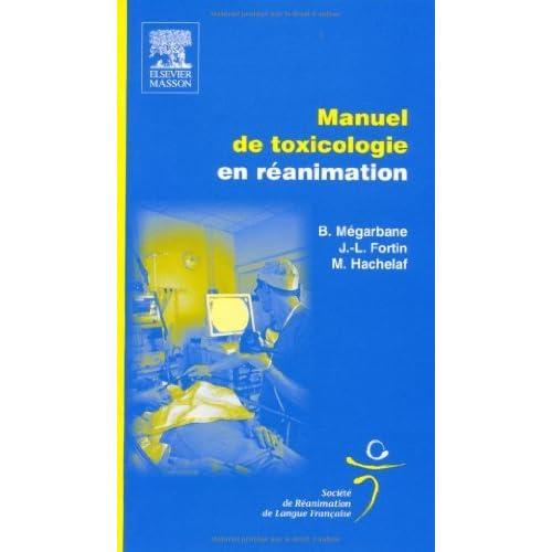 Manuel de toxicologie en réanimation de Bruno Megarbane (9 février 2011) Broché