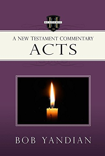 Acts: A New Testament Commentary by Bob Yandian (2016-08-02)