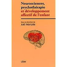 Neurosciences, psychothérapie et développement affectif de l'enfant