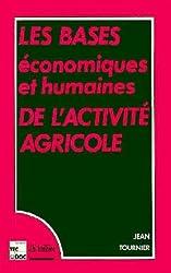 LES BASES ECONOMIQUES ET HUMAINES DE L'ACTIVITE AGRICOLE. 3ème édition