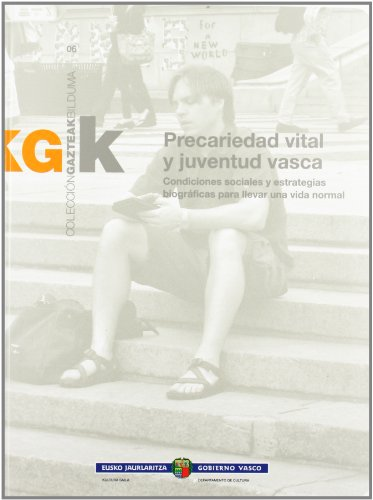Precariedad vital y juventud vasca (Gazteak Bilduma)