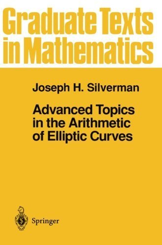 Advanced Topics in the Arithmetic of Elliptic Curves (Graduate Texts in Mathematics) by Joseph H. Silverman (1999-09-24)