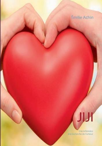 Jiji : Une infirmière à la recherche de l'amour par Emilie Achin