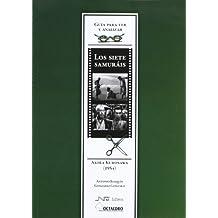 Guía para ver y analizar: Los siete samuráis: Akira Kurosawa (1954) (Guías de cine) - 9788480639842