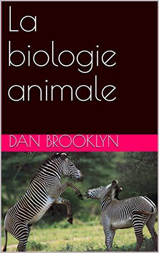La biologie animale par Dan Brooklyn