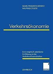 Verkehrsökonomie: Eine empirisch orientierte Einführung in die Verkehrswissenschaften (German Edition)