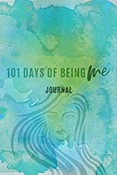101 Days Of Being Me Journal (Writing to Heal)