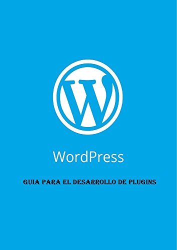 WordPress: Introducción al Desarrollo de Plugins de [corbal, marc ]