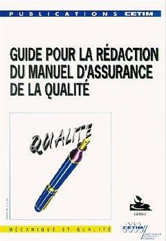 Guide pour la rédaction du manuel d'assurance de la qualité par Collectif