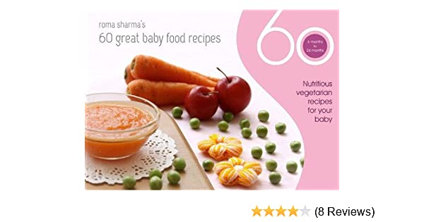 Amazon buy 60 great baby food recipes nutritious vegetarian amazon buy 60 great baby food recipes nutritious vegetarian recipes for your baby book online at low prices in india 60 great baby food recipes forumfinder Image collections