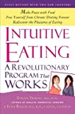 Intuitive Eating by Resch, Elyse, M.S., R.D. ( AUTHOR ) Aug-13-2012 Paperback