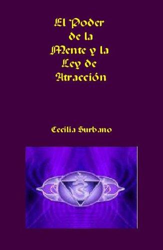 El Poder de la Mente y la Ley de Atracción por Cecilia Surbano