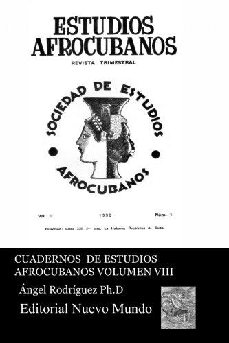 Cuadernos de Estudios Afrocubanos. Vol. VIII:  Revista de Estudios Afrocubanos (: Seleccion de Lecturas: Volume 8