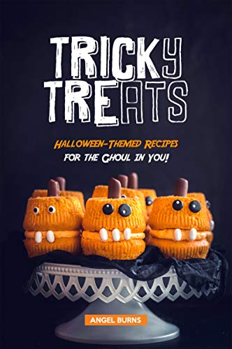 Halloween Tween - Tricky Treats: Halloween-Themed Recipes for the
