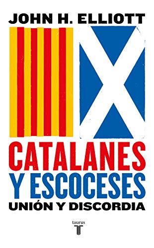 Catalanes y escoceses: Unión y discordia por John H. Elliott