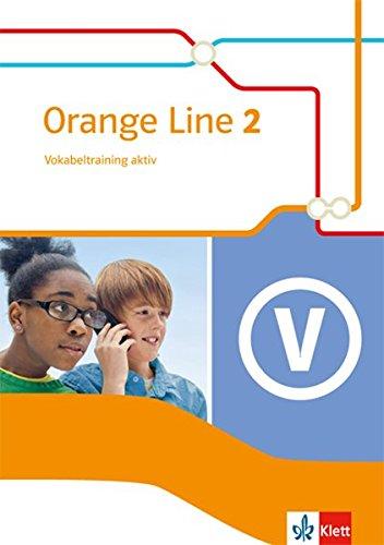 Orange Line 2: Vokabeltraining aktiv mit Lösungsheft Klasse 6 (Orange Line. Ausgabe ab 2014)