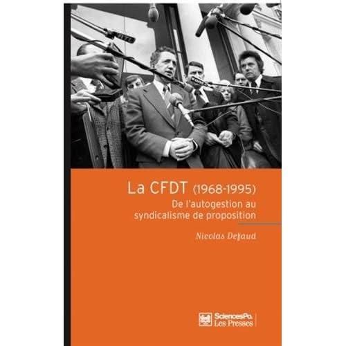 La CFDT (1968-1995) : De l'autogestion au syndicalisme de proposition