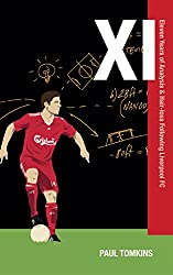 XI: Eleven Years of Analysis & Hair-Loss Following Liverpool FC (English Edition)
