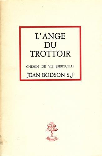 L'ange du trottoir : Chemin de vie spirituelle par Jean Bodson
