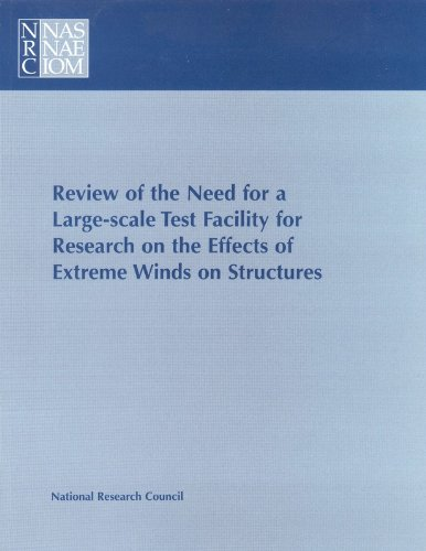 Review of the Need for a Large-Scale Test Facility for Research on the Effects of Extreme Winds on Structures (Compass Series)