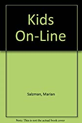 Kids On-Line: 150 Ways for Kids to Surf the Net for Fun and Information
