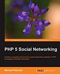 PHP 5 Social Networking by Michael Peacock (2010-10-21)