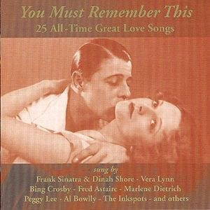 You Must Remember This: The Great Love Songs