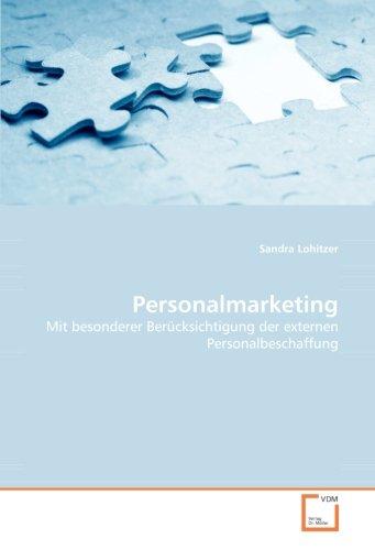 Personalmarketing: Mit besonderer Berücksichtigung der externen Personalbeschaffung