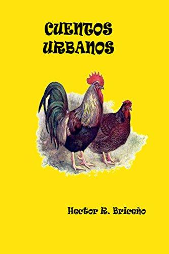 Cuentos Urbanos por Hector Briceno