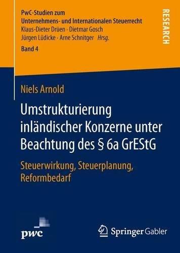 umstrukturierung-inlandischer-konzerne-unter-beachtung-des-6a-grestg-steuerwirkung-steuerplanung-ref