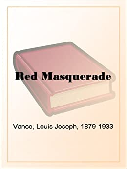 Red Masquerade by [Vance, Louis Joseph]