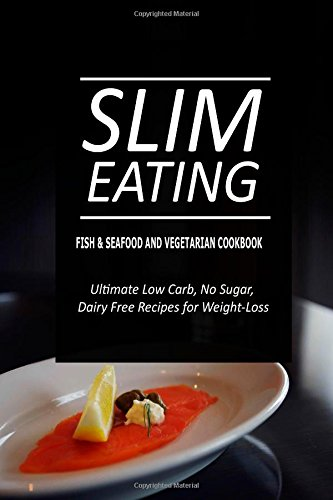 slim-eating-fish-seafood-and-vegetarian-cookbook-skinny-recipes-for-fat-loss-and-a-flat-belly