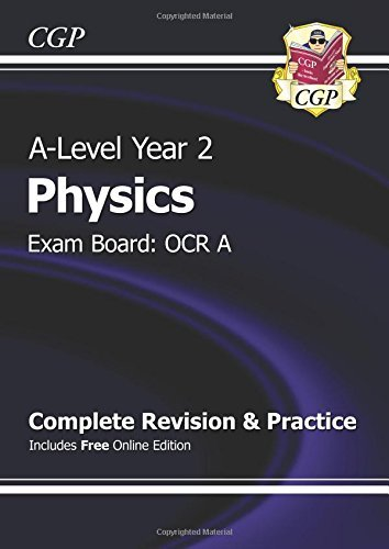 New A-Level Physics: OCR A Year 2 Complete Revision & Practice with Online Edition by CGP Books (2015-09-29)