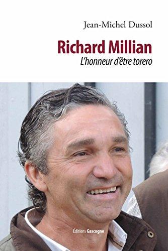 Richard Millian : L'honneur d'être torero