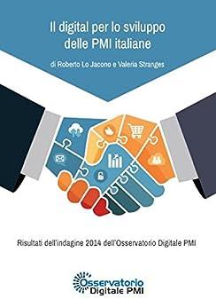 Il digital per lo sviluppo delle PMI italiane di [Roberto Lo Jacono, Valeria Stranges]