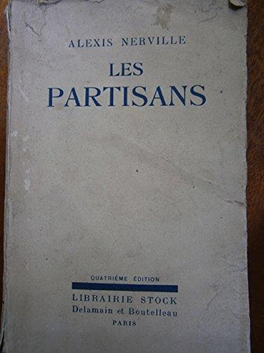 Les partisans. Librairie Stock. Delamain et Boutelleau. Paris. 1929. Broché. 215 pages. Défraîchi. Papier bruni. (Littérature)