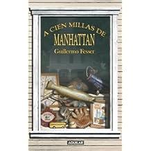 A CIEN MILLAS DE MANHATTAN (DIGITAL)
