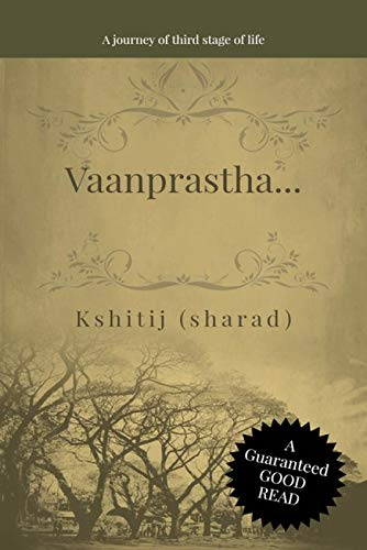 Vaanprastha...(english version) : ...a journey of third stage of life