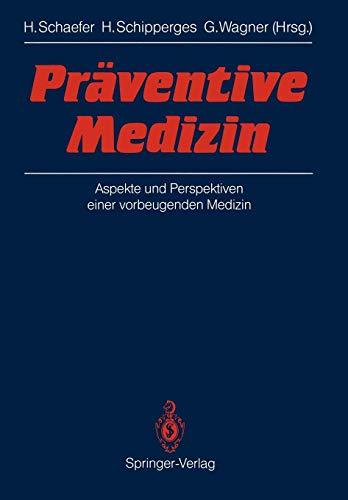 Präventive Medizin: Aspekte und Perspektiven einer vorbeugenden Medizin -