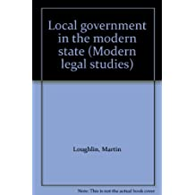 Local Government and the Modern State (Modern Legal Studies)